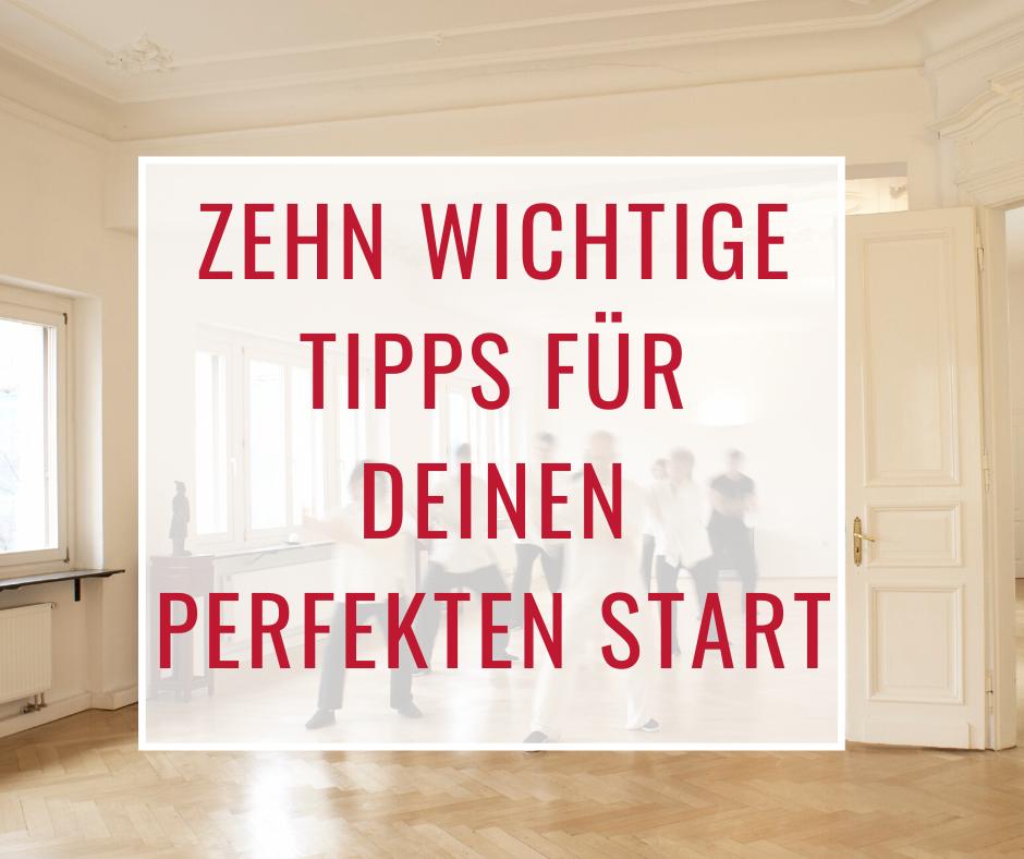 Zehn wichtige Tipps für Deinen perfekten Start