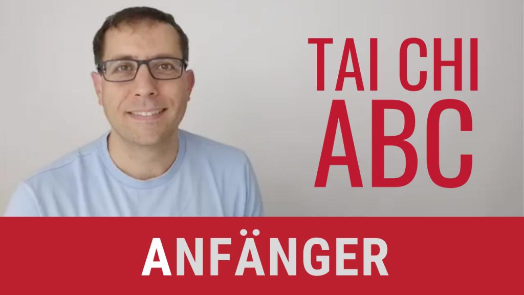 Tai Chi Anfänger - Tai Chi ABC