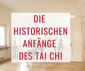 Die historischen Anfänge des Tai Chi